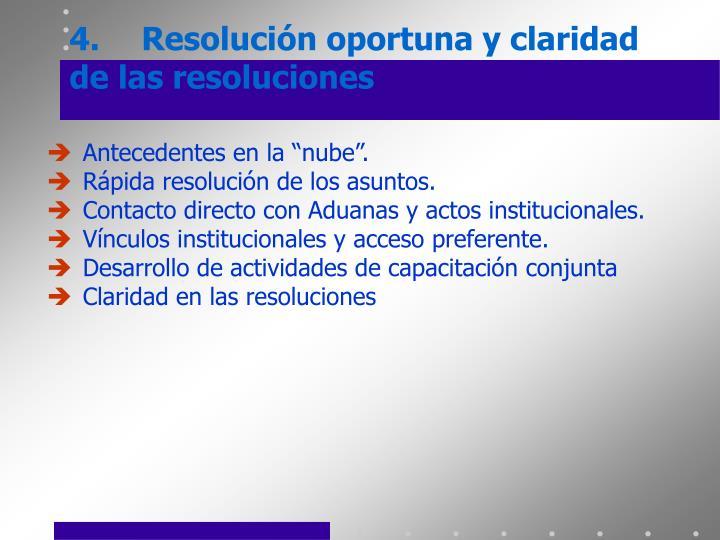 4.Resolución oportuna y claridad de las resoluciones