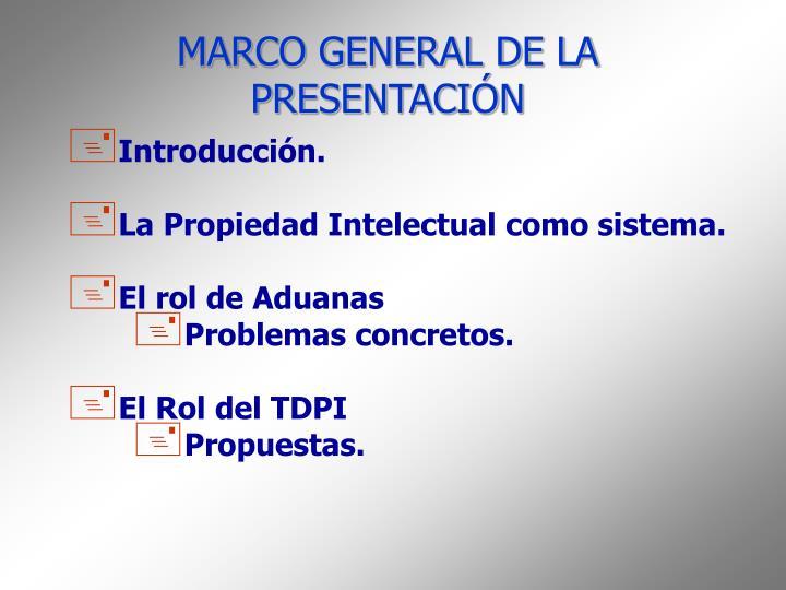 MARCO GENERAL DE LA PRESENTACIÓN