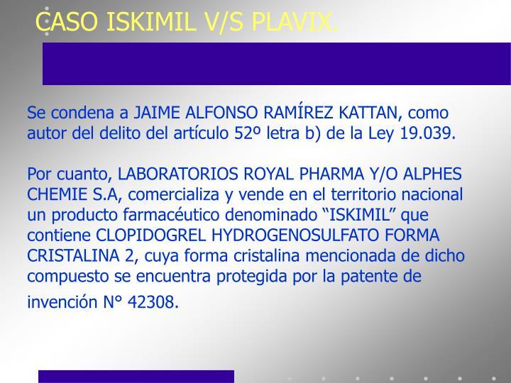 CASO ISKIMIL V/S PLAVIX.