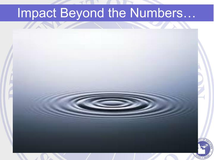 Impact Beyond the Numbers…