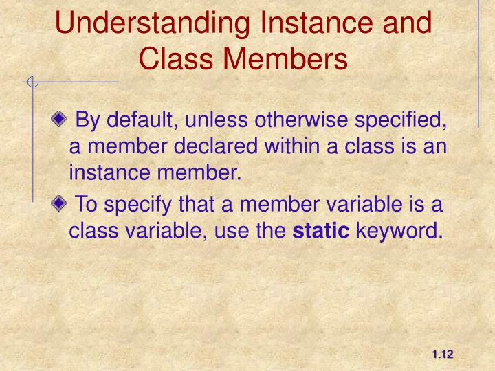 Understanding Instance and Class Members