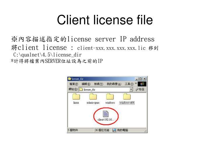 Client license file