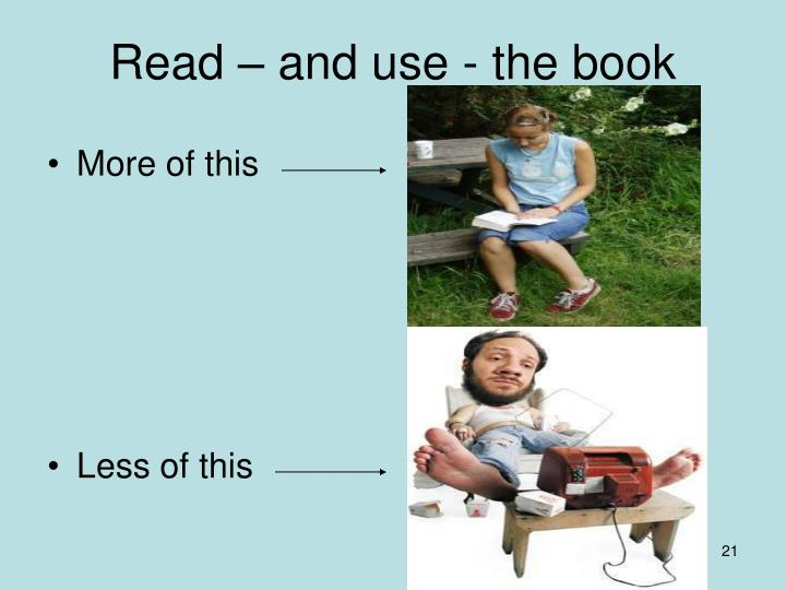 Read – and use - the book