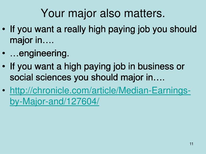 Your major also matters.