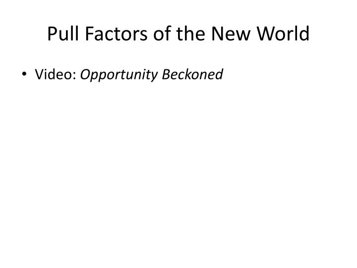 Pull Factors of the New World