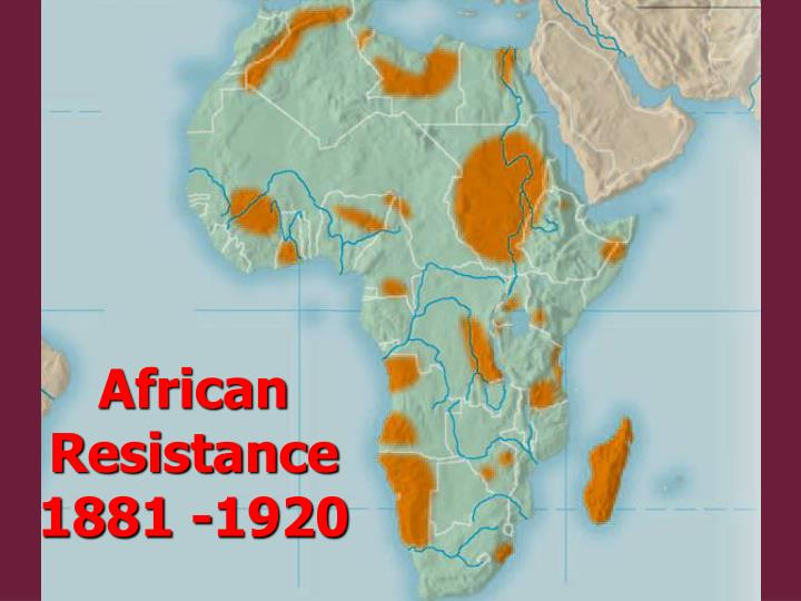 African Resistance 1881 -1920