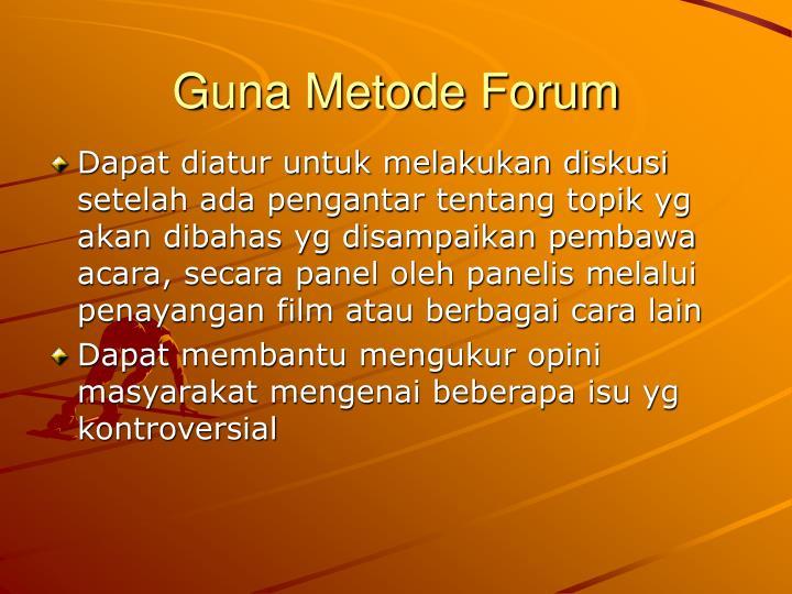 Guna Metode Forum