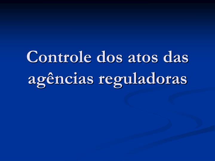 Controle dos atos das agências reguladoras