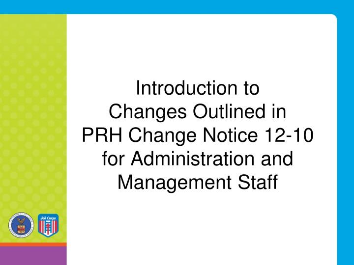 Introduction to changes outlined in prh change notice 12 10 for administration and management staff