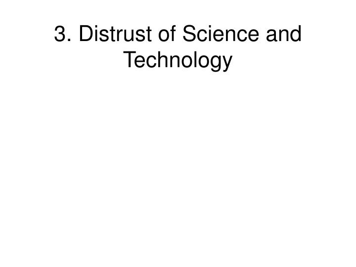 3. Distrust of Science and Technology