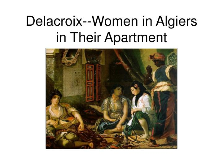 Delacroix--Women in Algiers in Their Apartment