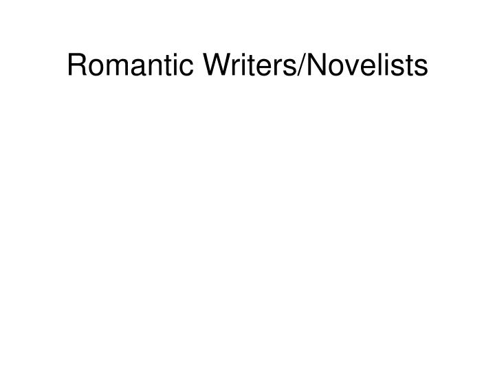 Romantic Writers/Novelists