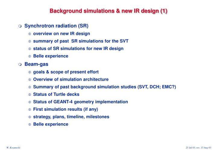 Background simulations & new IR design (1)