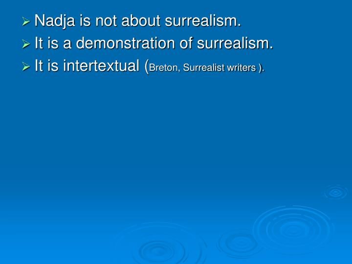 Nadja is not about surrealism.