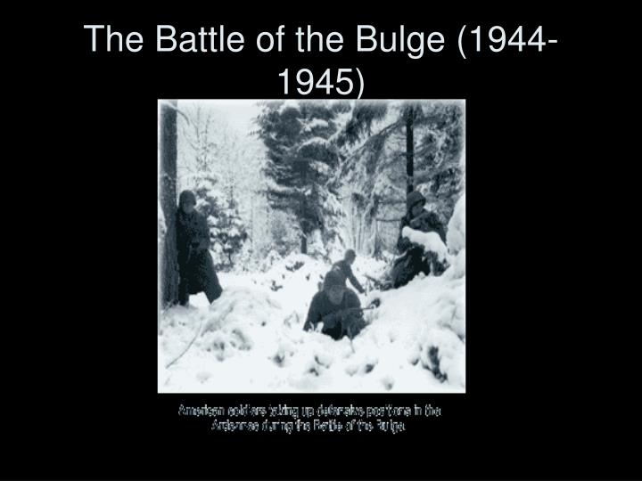 The Battle of the Bulge (1944-1945)