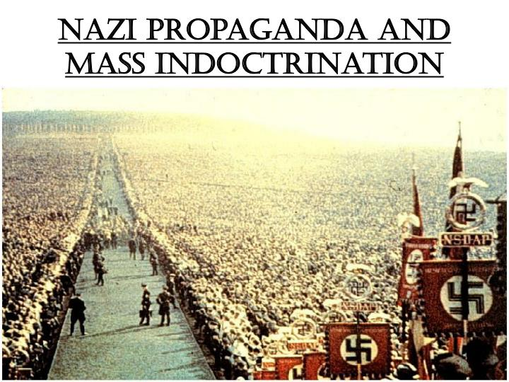 Nazi propaganda and mass indoctrination