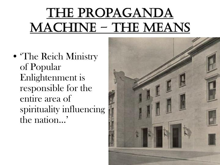 The propaganda machine – THE MEANS