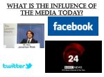 what is the influence of the media today
