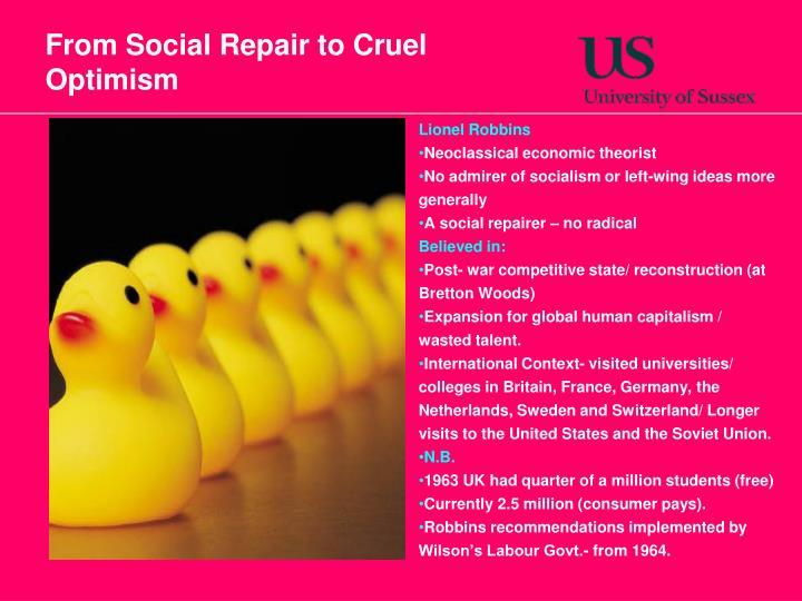 From Social Repair to Cruel Optimism