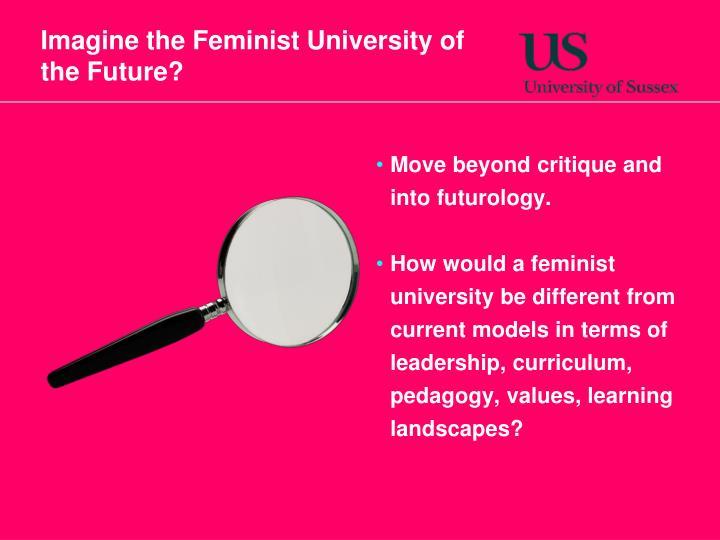 Imagine the Feminist University of the Future?