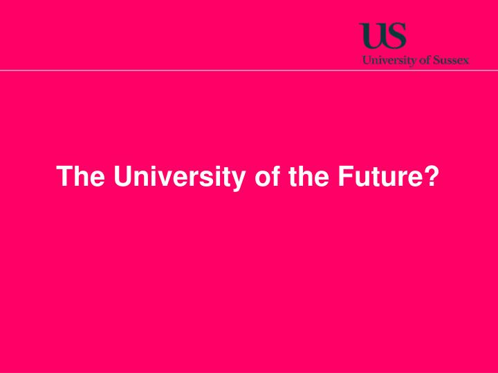 The University of the Future?