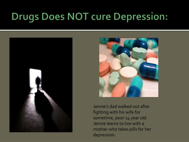 Drugs does not cure depression