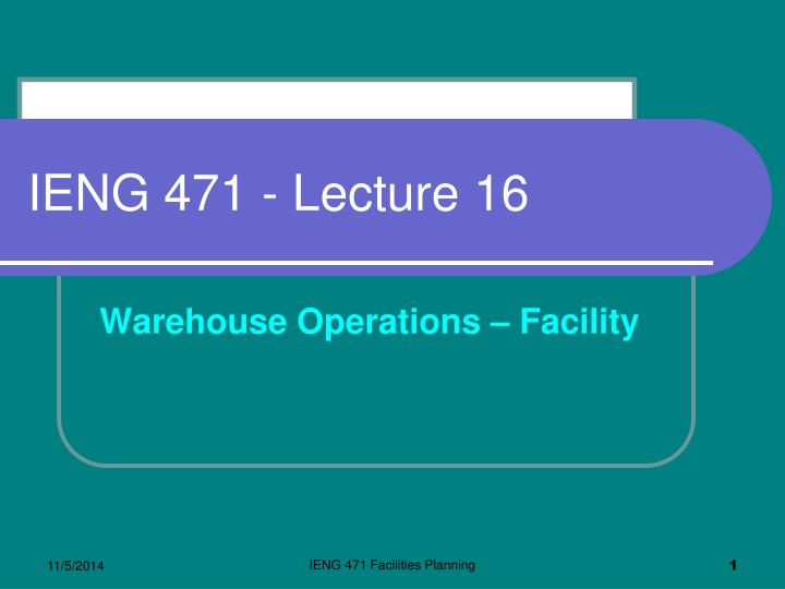 Ieng 471 lecture 16