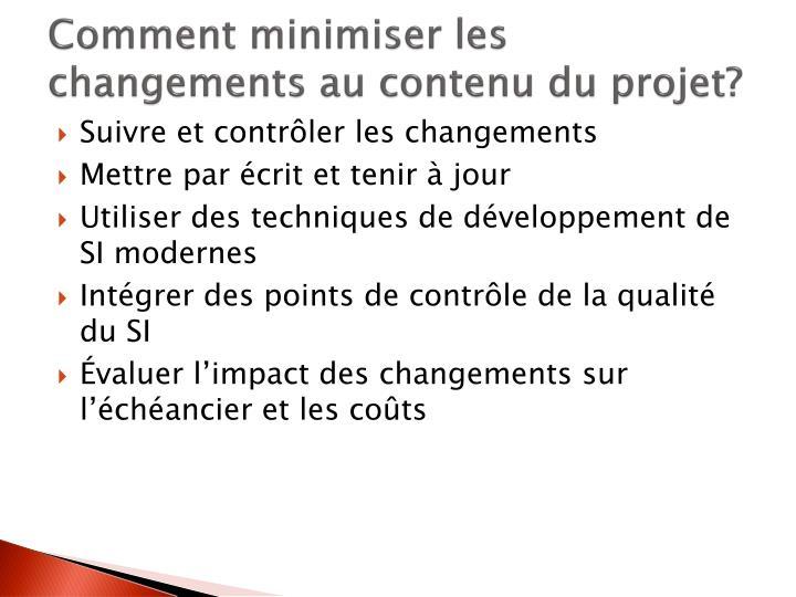 Comment minimiser les changements au contenu du projet?
