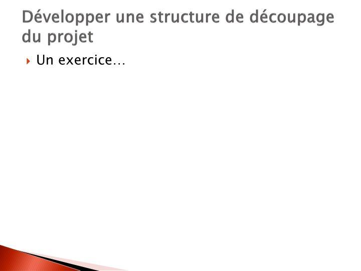 Développer une structure de découpage du projet