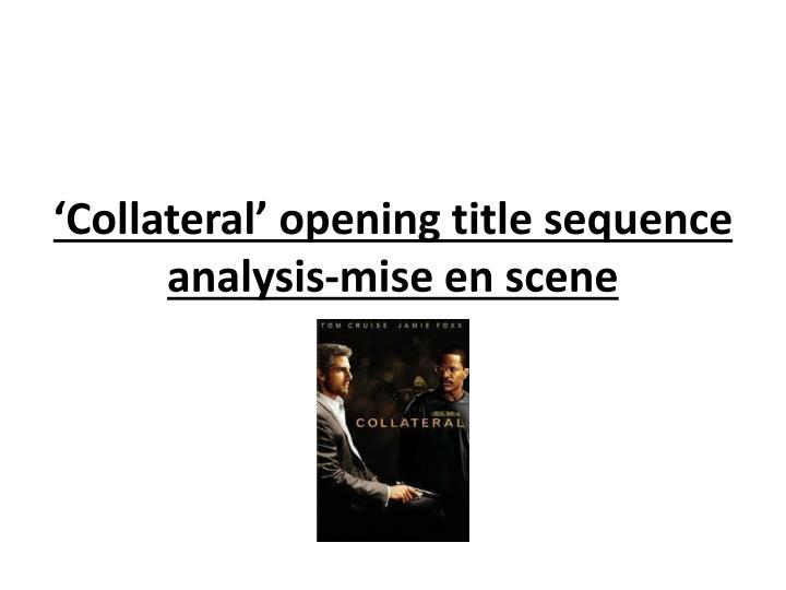 Collateral opening title sequence analysis mise en scene