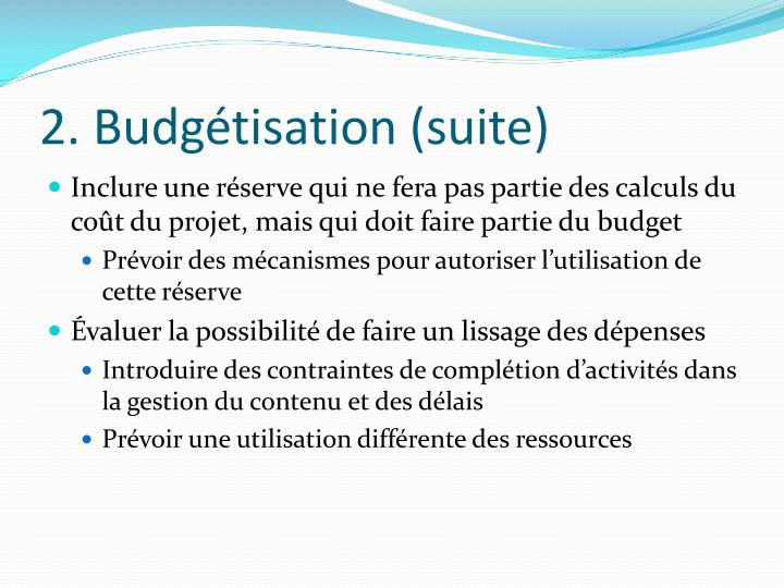 2. Budgétisation (suite)
