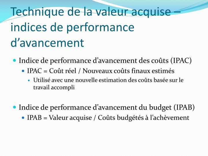 Technique de la valeur acquise – indices de performance d'avancement