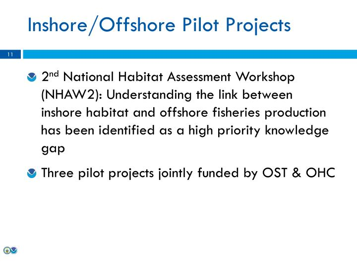 Inshore/Offshore Pilot Projects