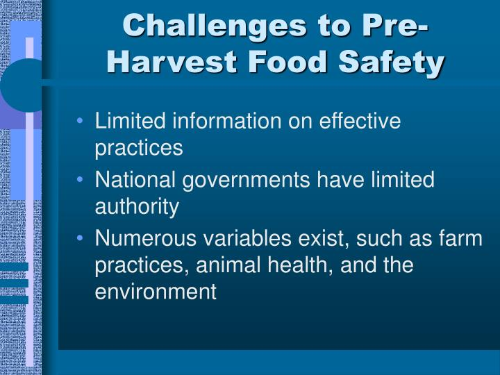 Challenges to pre harvest food safety