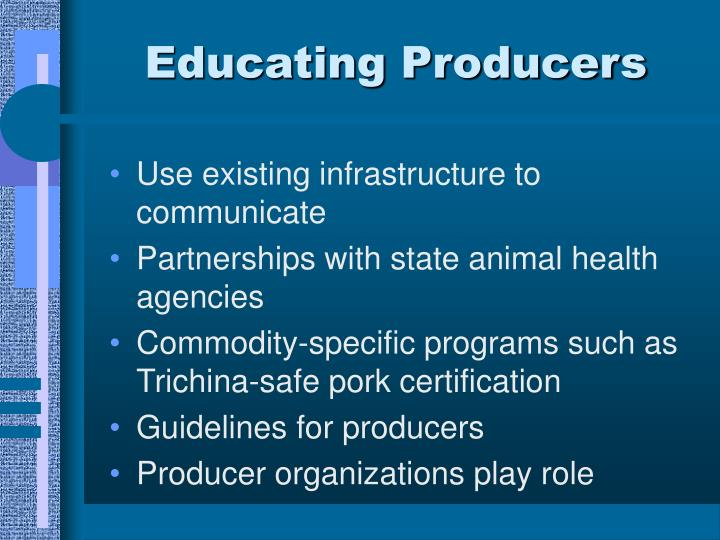 Educating Producers