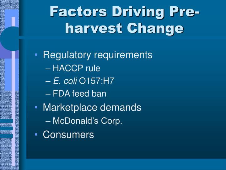 Factors Driving Pre-harvest Change