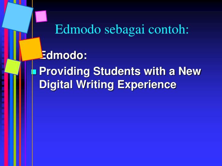 Edmodo sebagai contoh:
