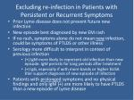 excluding re infection in patients with persistent or recurrent symptoms