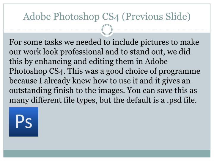 Adobe Photoshop CS4 (Previous Slide)
