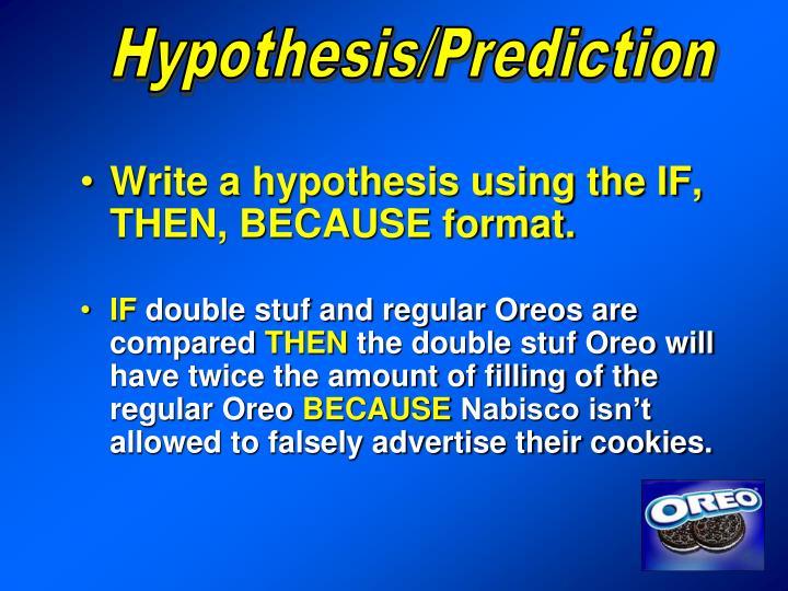 Hypothesis/Prediction