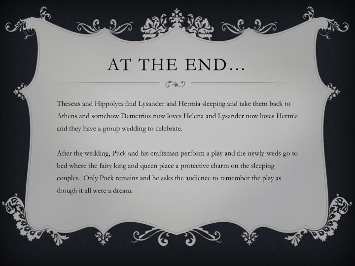 AT THE END…