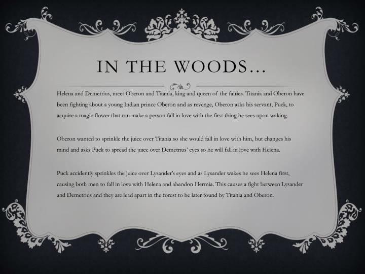 IN THE WOODS…