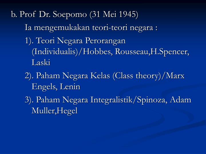 b. Prof Dr. Soepomo (31 Mei 1945)