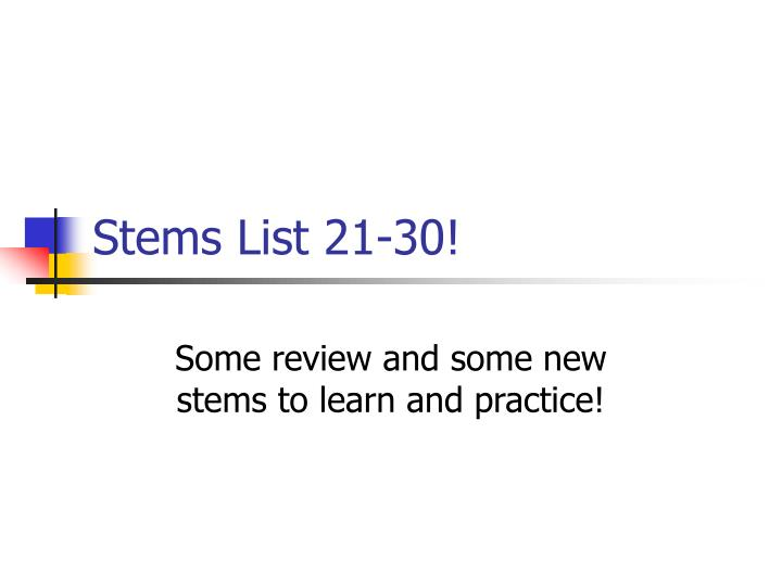 Stems list 21 30