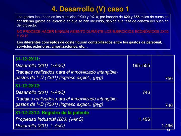 4. Desarrollo (V) caso 1