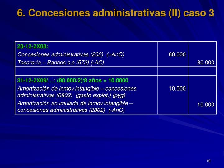 6. Concesiones administrativas (II) caso 3