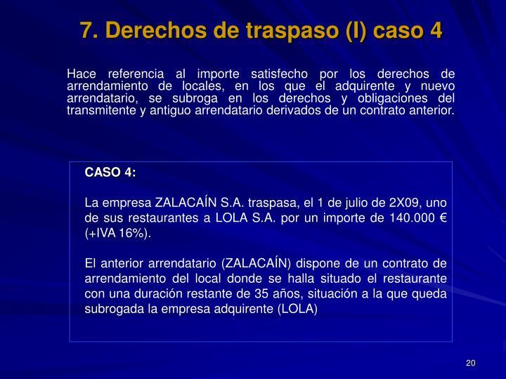 7. Derechos de traspaso (I) caso 4