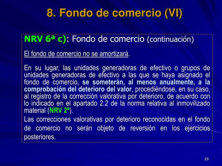 8. Fondo de comercio (VI)