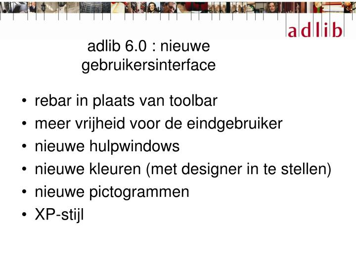 adlib 6.0 : nieuwe gebruikersinterface