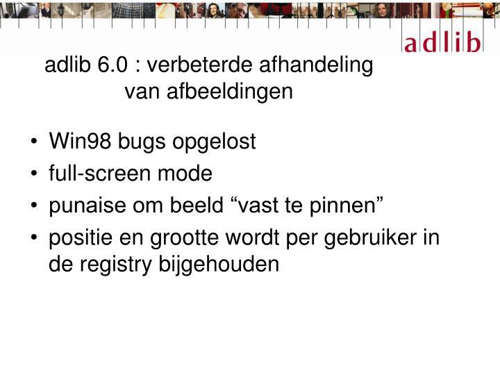 adlib 6.0 : verbeterde afhandeling van afbeeldingen